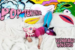 POP TEKTONISM – VULNERABLE FLUFFY MONSTERS