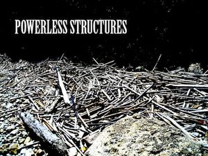 POWERLESS STRUCTURES