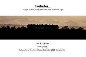 Preludes... and other short pieces on South Australian Landscape, Jan Adam Leś, Photography