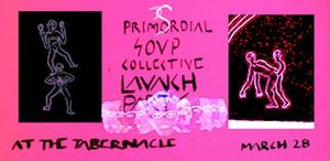 Primordial Soup Collective: launch party
