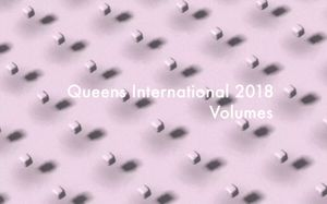 Queens International 2018: Volumes