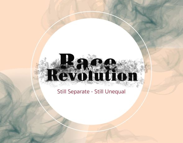 Race and Revolution: Still Separate – Still Unequal: Image 0