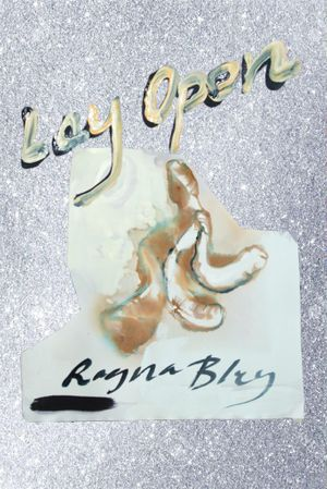 Ragna Bley. Lay Open