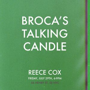 Reece Cox. Broca's Talking Candle