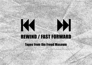 Rewind/Fast Forward: Tapes from the Freud Museum
