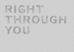 Right Through You | Miraj Ahmed, Nicolas K Feldmeyer and Richard Wentworth