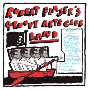 © Robert Fraser's Groovy Arts Club Band, special edition double vinyl album, artwork by Derek Boshier.