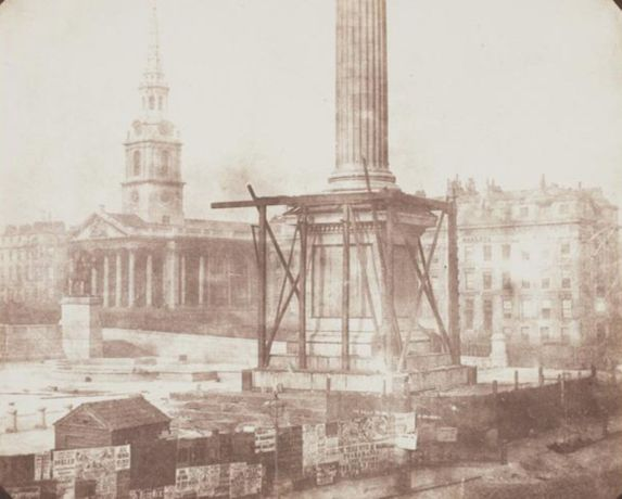 William Henry Fox Talbot, Nelson's Column under Construction, Trafalgar Square, London, first week of April 1844, printed later. Salted paper print from a paper negative. Courtesy of the Wilson Centre for Photography.