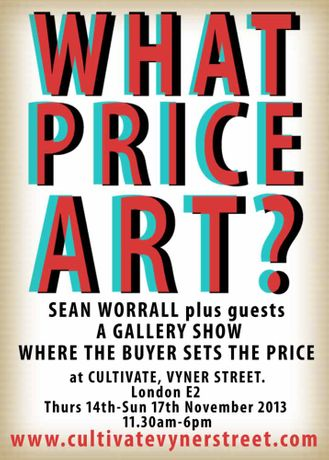 SEAN WORRALL - WHAT PRICE ART? A show where the buyer sets the price: Image 0