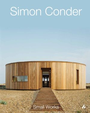 Simon Conder: Small Works