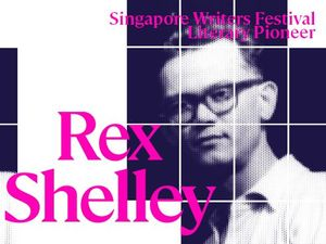 Singapore Writers Festival Literary Pioneer: Rex Shelley