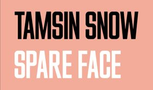 Spare Face | Tamsin Snow