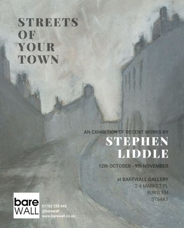 Exhibition Poster - Stepehn Liddle Streets of Your Town 12 Oct to 9 Nov 2019 at Barewall Art Gallery, Stoke on Trent, UK, ST6 4AT