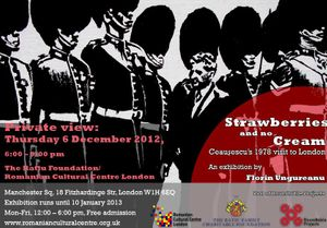 Strawberries and no Cream: Ceausescu's 1978 visit to London. An exhibition by Florin Ungureanu