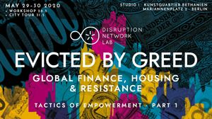 Streaming Conference -  Evicted by Greed: Global Finance, Housing & Resistance