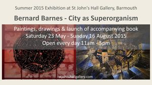 Summer Exhibition: Bernard Barnes City as Superorganism