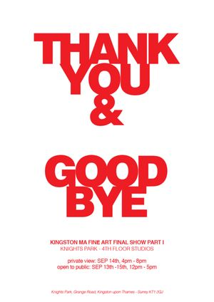 Thank You & Good Bye - Final MA Show