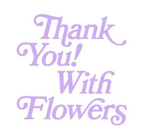 Thank You! With Flowers