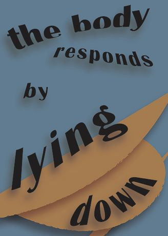 The Body Responds by Lying Down: Image 0
