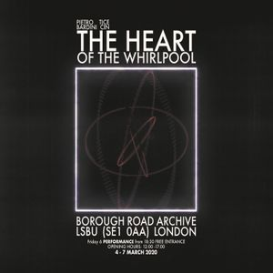 The Heart of The Whirlpool - Performance Event