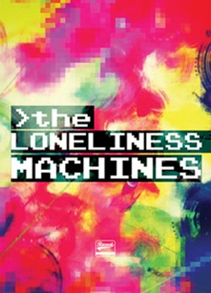 The Loneliness Machines- Mark Lyken Solo Show