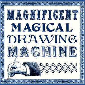 The Magnificent Magical Drawing Machine