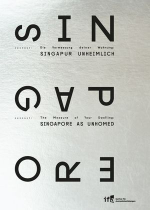 The Measure of Your Dwelling: Singapore as Unhomed