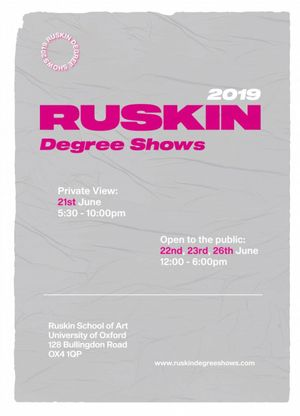The Ruskin School of Art Degree Show 2019