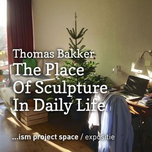 Thomas Bakker - The Place of Sculture in Daily Life