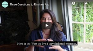 Three Questions to Rinchen Ato