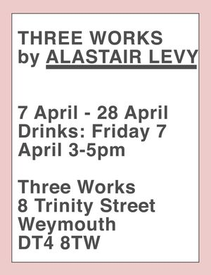 Three Works by ALASTAIR LEVY