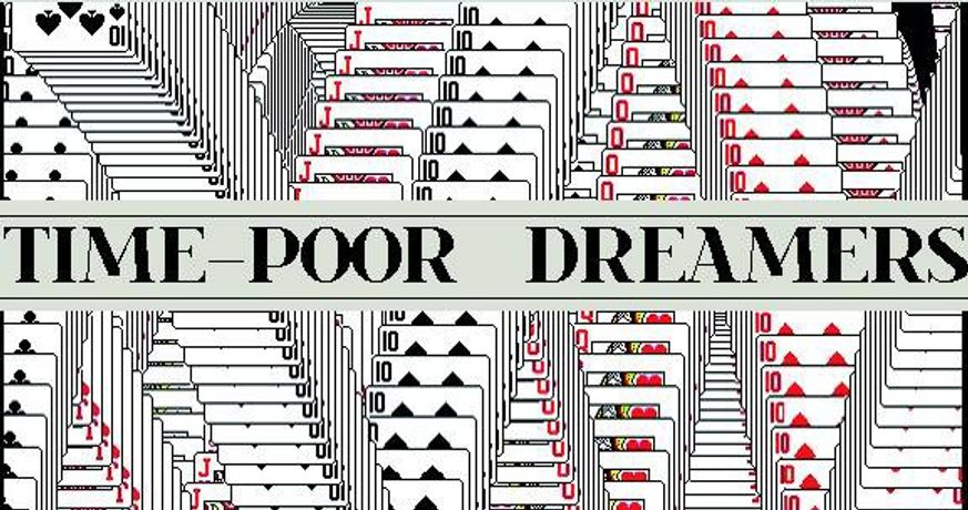 Time-Poor Dreamers