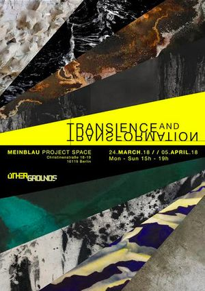 'Transience and Transformation'