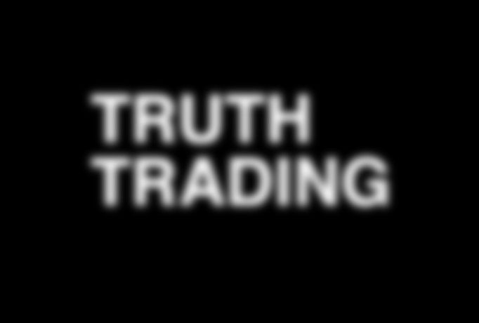 Truth Trading