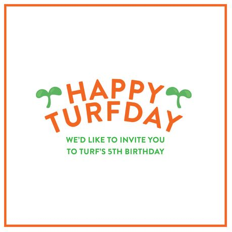 Turfday // Turf's 5th Birthday!: Image 0