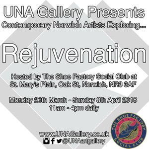 UNA Gallery present... Rejuvenation