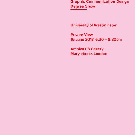 University of Westminster. Graphic Communication Design Degree Show 2017: Image 0