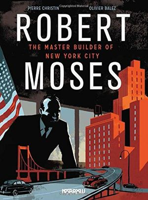 Van Alen Book Club Graphic Novel Edition: Robert Moses: The Master Builder of New York City