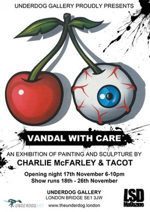 Vandal With Care Art Show feat. Charlie McFarley & TACOT