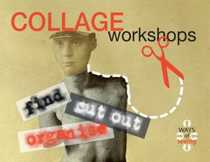 Ways of Seeing: Collage Workshop