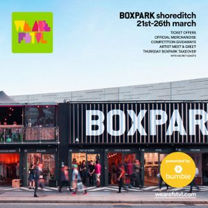 We Are FSTVL Pop Up at BOXPARK