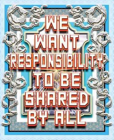 Mark Titchner, We Want Responsibility To Be Shared By All, 2003 © Courtesy of Leamington Spa Art Gallery & Museum (Warwick District Council)