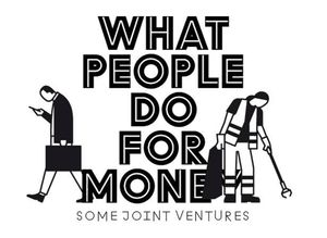 What People Do For Money. Some Joint Ventures.