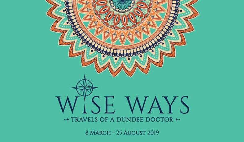 Wise Ways: Travels of a Dundee Doctor
