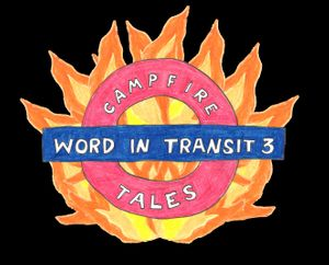Word in Transit 3 - Campfire Tales