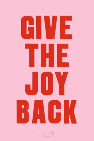 Anthony Burrill, 'Give The Joy Back'