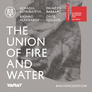 YARAT presents: The Union of Fire and Water