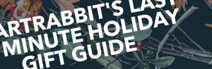 ArtRabbit's Last-Minute Holiday Gift Guide Banner