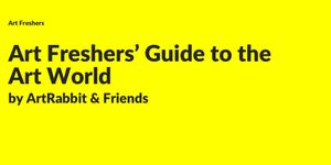 Yellow banner that says ArtRabbit Art Freshers' Guide to the Art World by ArtRabbit and Friends