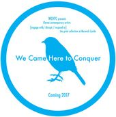 We Came Here to Conquer logo